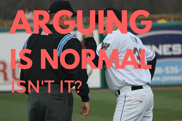 Arguing is normal