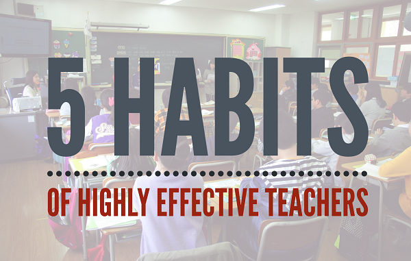 5 Habits of Highly Effective Teachers