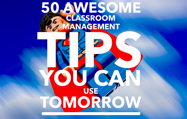 50 Awesome Classroom Management Tips You Can Use Tomorrow