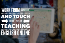 Work from Anywhere, And Touch Other Lives by Teaching English Online