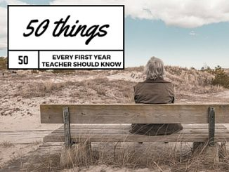 50 Things Every First Year Teacher Should Know