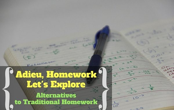 Adieu, Homework: Let's Explore Alternatives to Traditional Homework