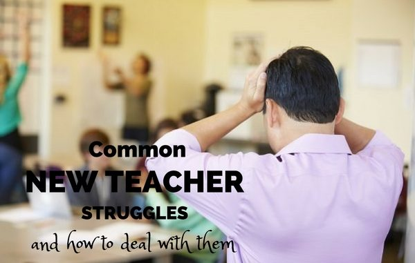 Common New Teacher Struggles (And How To Deal With Them)