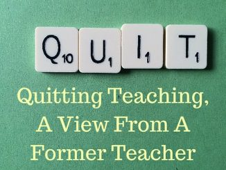 Quitting Teaching,A View From A Former Teacher