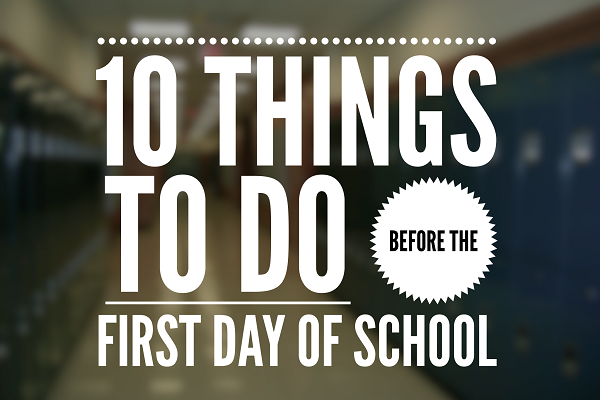 10 Things To Do Before The First Day of School