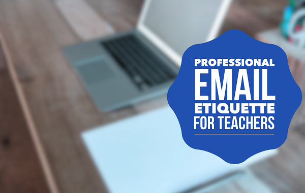 Professional Email Etiquette For Teachers