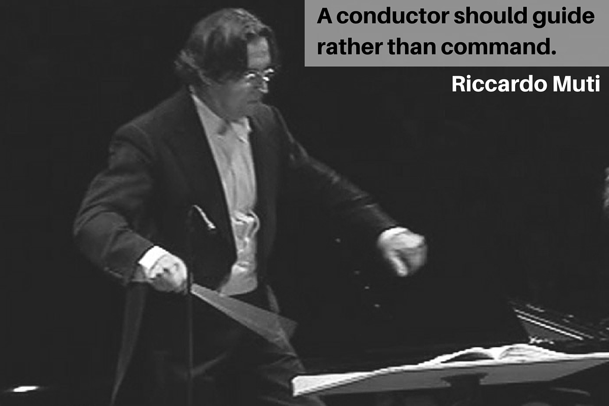 """A conductor should guide rather than command."" – Riccardo Muti"