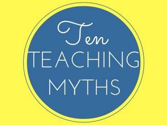 Ten Teaching Myths