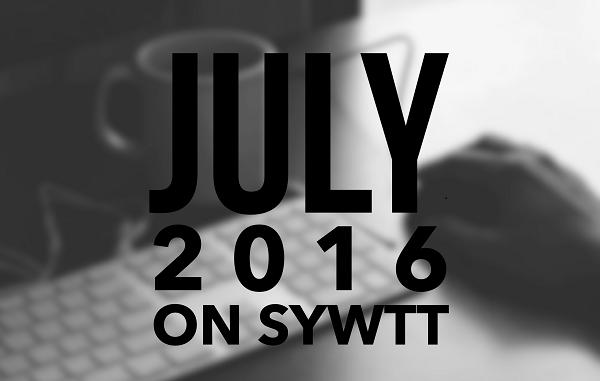 July 2016 On SYWTT
