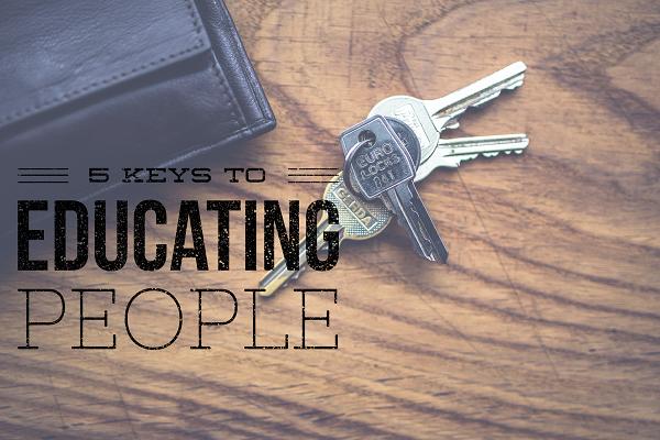 5 Keys To Educating People