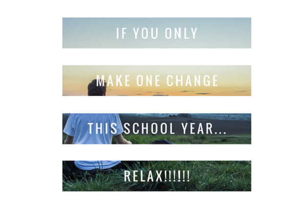 If You Only Make One Change This School Year...RELAX!!!!!!