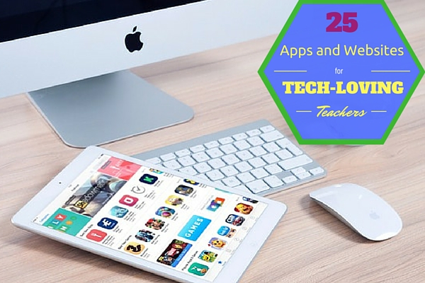 25 Free Apps And Websites For Tech-Loving Teachers