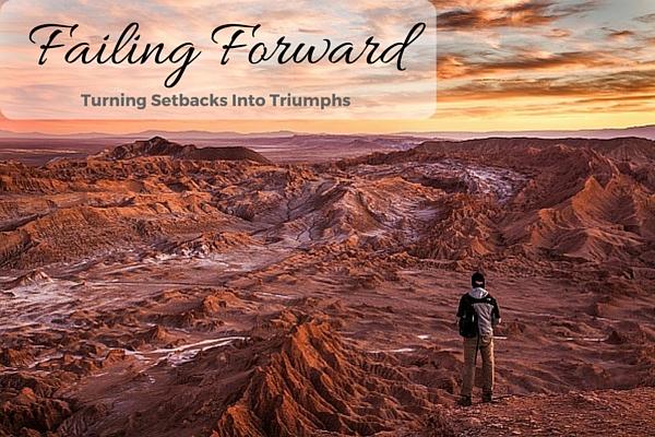 Failing Forward: Turning Setbacks Into Triumphs