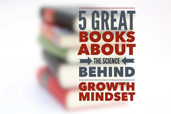 5 Great Books About The Science Behind Growth Mindset